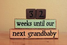 Grandparents Countdown Blocks.  Cute way to tell grandparents you're having another baby.
