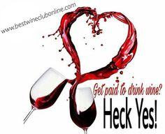 Drink wine, Get Paid...Ask me how!