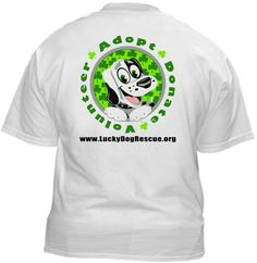 Lucky Dog Rescue  ~  FIVE DOLLARS from every T-Shirt, Tank Top, Sweatshirt or Hoodie sold on this page goes to support Lucky Dog Rescue in their animal rescue endeavors