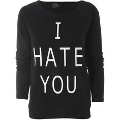 AX Paris I Hate You Sweat Top ($12) ❤ liked on Polyvore featuring tops, hoodies, sweatshirts, shirts, sweaters, blusas, black, polyester shirt, ax paris top and ax paris