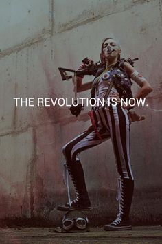 THE REVOLUTION IS NOW.