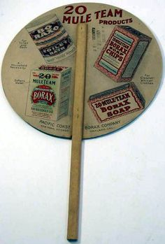 20 Mule Team Borax advertising fan, 1920s  I chose this because I didn't know they used to advertise on fans