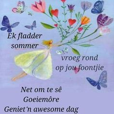 Good Morning Good Night, Good Morning Wishes, Good Morning Quotes, Best Quotes, Life Quotes, Afrikaanse Quotes, Goeie More, Morning Greetings Quotes, Morning Blessings
