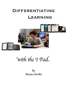 TeacherLingo.com $6.99 - Differentiating Learning with the I Pad is an innovative guide that shows educators at all levels and educators around the globe how to differentiate teaching and learning using the I Pad in the classroom. This book also contains many useful tools to assi