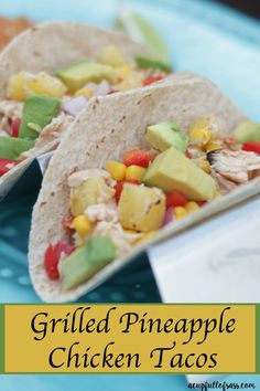 Grilled Pineapple Chicken Tacos. A healthy summer taco.