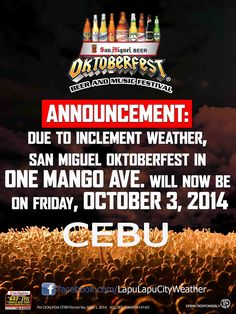 Due to the bad weather and for everyone's safety and enjoyment, the San Miguel Beer Oktoberfest 2014 at One Mango Avenue in Cebu City was postponed and moved to a later date. The new date for the Beer and Music Festival is set on October San Miguel Beer, Music Events, Cebu City, On October 3rd, Live Music, Announcement, Mango, Safety, Weather