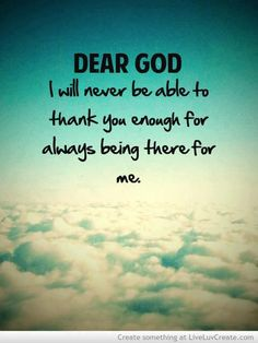 Thank You dear God for  being there fore me     https://www.facebook.com/photo.php?fbid=10151598430266718