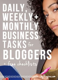 Daily and Weekly Business Tasks for Bloggers (free checklist) byRegina - good for brands too