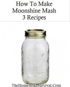 The Homestead Survival | How To Make Moonshine Mash – 3 Recipes | http://thehomesteadsurvival.com