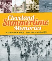 Summer in CLE -beaches, pools, parks, picnics,  carnivals, rides, camps, ice cream, stadium mustard, baseball - the memories are all here!