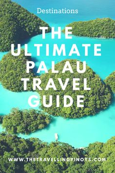 THE ULTIMATE PALAU TRAVEL GUIDE #TravelDestinationsUsaSouth