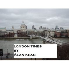 London Times (Alan Kean 50 Greatest Poems) (Kindle Edition)  http://howtogetfaster.co.uk/jenks.php?p=B004UBG2PC  B004UBG2PC