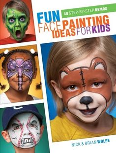 Fun Face Painting Ideas for Kids: 40 Step-by-Step Demos by Nick Wolfe makes it super easy to do your own face paint.
