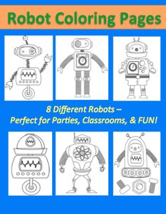 Free Robot Coloring Pages sheets for Kids - perfect for classrooms, preschool, birthday parties and more! PLUS links to robot themed crafts and activities!