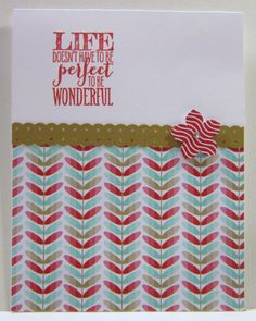 """""""Life Doesn't Have To Be perfect To Be Wonderful"""", Perfect Pennants Stamp Set, Crumb Cake, Fresh Prints DSP, Petite Petals, Real Red Classic Ink, Border Dotted Scallop Ribbon Punch"""