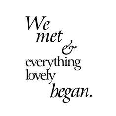 We met & everything lovely began