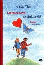 Czerwone serce, niebieski motyl: Annika Thor