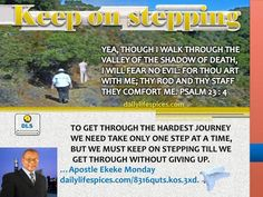KEEP ON STEPPING THE LORD IS WITH YOU.