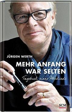 Mehr Anfang war selten: Amazon.de: Jürgen Werth: Bücher - Onleihe