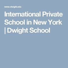 International Private School in New York | Dwight School