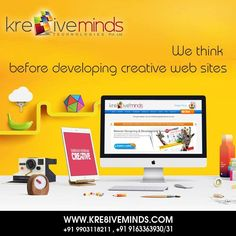 We think before #developing #creative #web sites. Contact us for more details @ +91 9163363931 Website: www.kre8iveminds.com