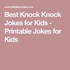 Best Knock Knock Jokes for Kids - Printable Jokes for Kids