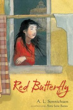 <2015 Pin> Red Butterfly by A.L. Sonnichsen. SUMMARY:  In China, a foundling girl with a deformed hand raised in secret by an American woman must navigate China's strict adoption system when she is torn away from the only family she has ever known.