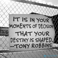 It is in your moments of decision that your destiny is shaped ~#TonyRobbins  http://www.engineeredlifestyles.com/habits/power-of-habits.html  #quotes #decisions