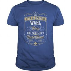 I Love WAHL WAHLYEAR WAHLBIRTHDAY WAHLHOODIE WAHLNAME WAHLHOODIES  TSHIRT FOR YOU T shirts
