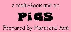 A multi-book unit on Pigs from Homeschool Share