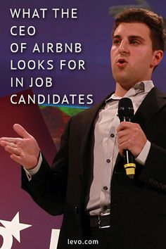 Things CEO of Airbnb looks for in job candidates. www.levo.com