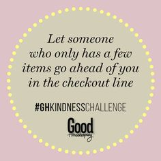 67 daily acts of kindness: Here are some easy ways you can make someone's day. Kindness Challenge, Photo Memories, Good Housekeeping, Acting, Let It Be, Easy