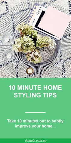 You spend time poring over gorgeous interiors, but then life gets in the way of you making your own place look perfect. Sound familiar? Take 10 minutes out to subtly improve them and you'll feel much better.