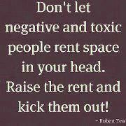 Negative and toxic people are exactly what my counselor said to avoid.