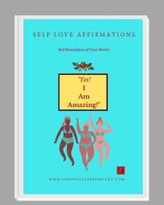 Chronicles From A Lady Self Love Affirmations, I Am Amazing, Self Reminder, Love Yourself First, New Chapter, Printable Worksheets, Beautiful Soul, Life Lessons, Growing Up