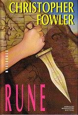 I miei libri... e altro di CiBiEffe: Christopher Fowler - Rune (Rune - 1990)