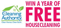 Free Housekeeping for a Year!  Contest link.  Worth a shot, right?!  - The Cleaning Authority