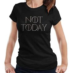 352e65a3a Game of Thrones Arya Stark Not Today Womens T-Shirt  Ropa  Ropa  especializada