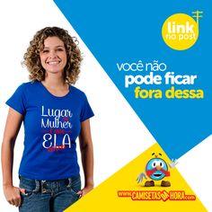 Camisetas da Hora - Camisetas Engraçadas, Estilosas e Inteligentes. Camiseta, Camisetas,: Camiseta Lugar de Mulher
