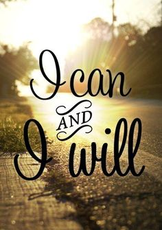 i can and i will / quote