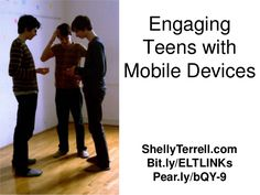 Motivating Teens with Mobile Devices by Shelly Terrell via slideshare