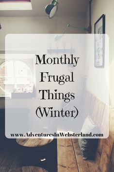 The frugal things I've done in the month of February. Winter frugal living.