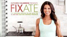 Get Fixate - Autumn Calabrese's 21 Day Fix cookbook