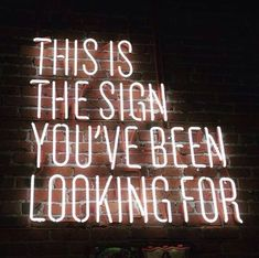 This is the sign you've been looking for (neon light, neon art, neon sign)