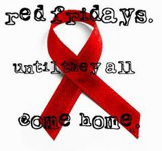 Red Fridays: wear a red shirt on Fridays to show your support for our troops
