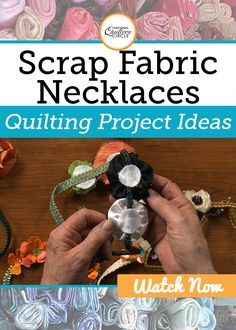 Get ready to stretch your creative juices with Rita Lynn! In this video, Rita shares a fabulous and fun project idea for utilizing all of those small scraps of quilt fabric and materials lying around the sewing room and turn them in to wearable fabric necklaces! Follow along with Rita as she shares her step-by-step instructions and offers creative ideas for incorporating pretty floral designs into your necklace creations.