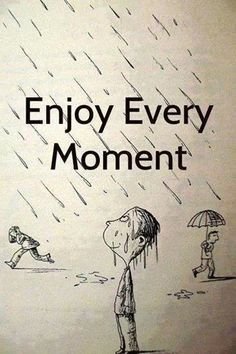 Enjoy the Rain````