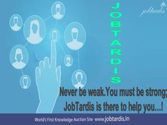 You must be stronger ...! JobTardis is there to help you.