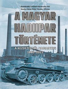 Ez a gazdagon illusztrált kötet a mindenkori magyar haderő haditechnikai ellátását és felszerelését biztosító háttéripar történetét mutatja be a...
