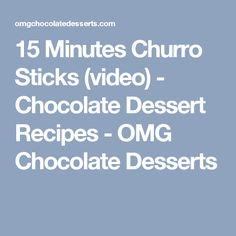 15 Minutes Churro Sticks (video) - Chocolate Dessert Recipes - OMG Chocolate Desserts